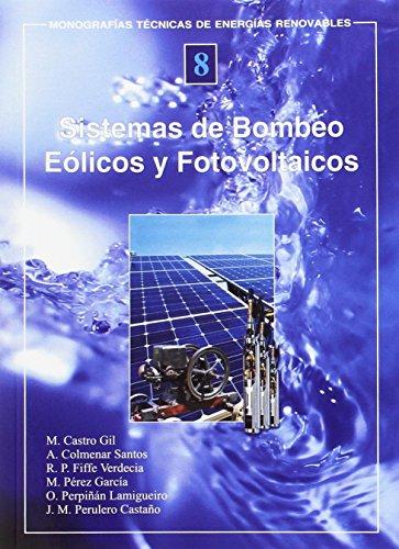 Sistemas de bombeo eólicos y fotovoltaicos: Manuel-Alonso . [et