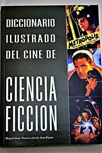 Diccionario ilustrado del cine de ciencia ficcion: Payan, Miguel Juan,