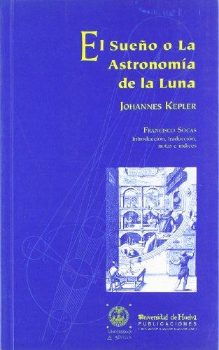 9788495699145: EL SUEÑO O LA ASTRONOMÍA DE LA LUNA (Arias Montano)