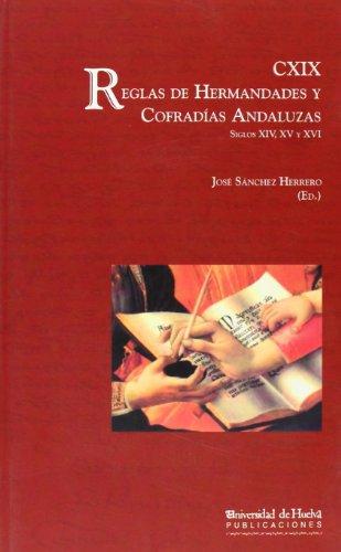 9788495699343: CXIX reglas de hermandades y cofradías andaluzas : siglos XIV, XV y XVI