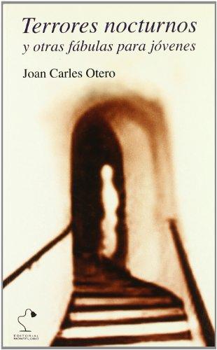 Terrores nocturnos : y otras fábulas para jóvenes - Otero Sánchez, Juan Carlos