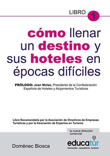 9788495708267: Como Llenar Un Destino Y Sus Hoteles En Épocas Díficiles (Spanish Edition)