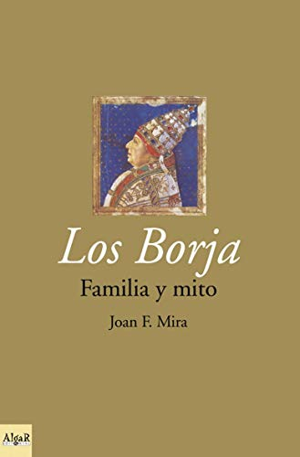9788495722027: Los Borja familia y mito