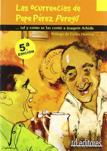 9788495724267: Las ocurrencias de Pepe Pérez Peregil : tal y como se las contó a Joaquín Arride