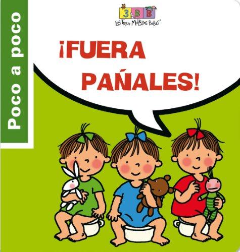 Fuera pañales!: Las Tres Mellizas Bebés (Poco a poco) (Spanish Edition)