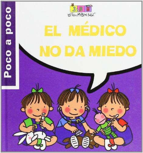 9788495727664: El médico no da miedo: Las Tres Mellizas Bebés (Poco a poco)