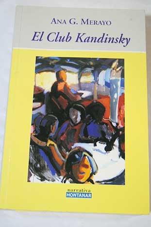 El Club Kandinsky.: Merayo, Ana