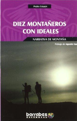 9788495744524: Diez montañeros con ideales (Narrativa De Montaña)