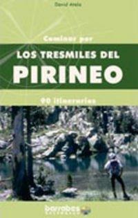 9788495744562: Caminar por los tresmiles del Pirineo