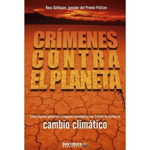 9788495744814: Crimenes contra el planeta - como algunos gobiernos y emporios economicos han tratado de ocultar el cambio climatico