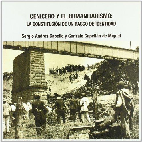 9788495747686: Cenicero y el humanitarismo: la constitución de un rasgo de identidad