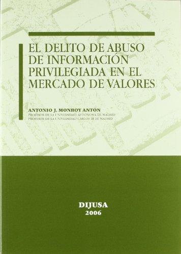 9788495748768: El delito de abuso de informacion privilegiada en el Mercado