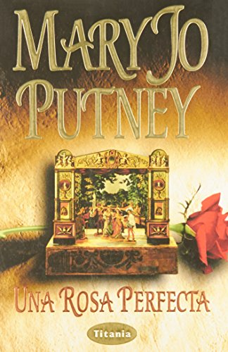 Una Rosa Perfecta (Spanish Edition): Putney, Mary Jo