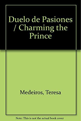 Duelo de Pasiones / Charming the Prince (Spanish Edition): Teresa Medeiros