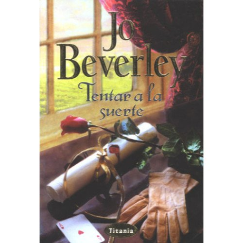 Tentar a LA Suerte (Spanish Edition) (8495752166) by Jo Beverley