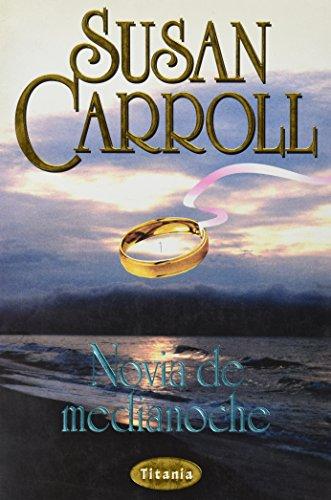 Novia de Medianoche: Midnight Bride (Spanish Edition): Susan Carroll