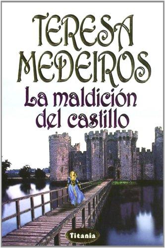 La Maldicion Del Castillo (Spanish Edition) (8495752379) by Teresa Medeiros