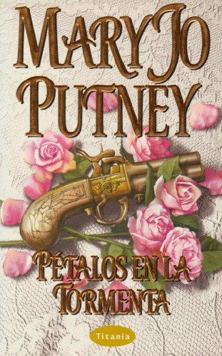 Petalos en la tormenta (Bolsillo) (Spanish Edition): Putney, Mary Jo