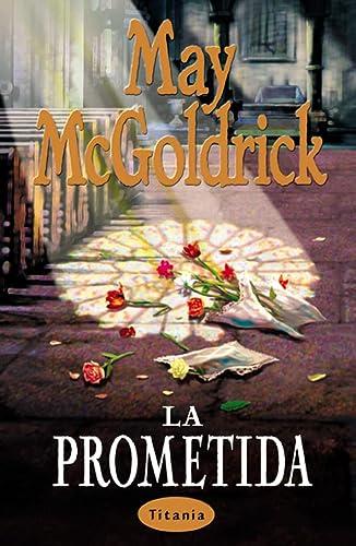 La prometida (Bolsillo) (Spanish Edition): McGoldrick, May