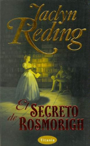 El Secreto de Rosmorigh (Bolsillo) (Spanish Edition): Reding, Jaclyn
