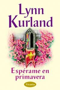 Esperame en primavera: Bolsillo (Spanish Edition) (8495752476) by Kurland, Lynn