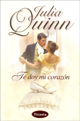 Te Doy Mi Corazon/an Offer from a Gentleman (Spanish Edition): Quinn, Julia
