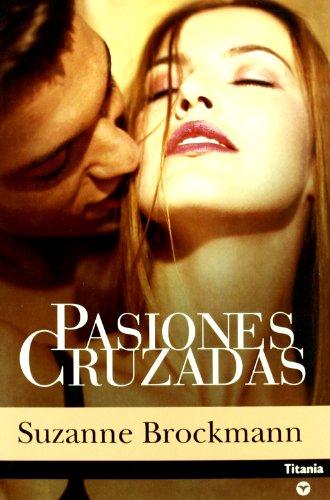 9788495752802: Pasiones Cruzadas (Spanish Edition)