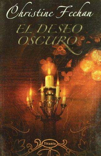 El Deseo Oscuro/dark Desire (Spanish Edition): Christine Feehan