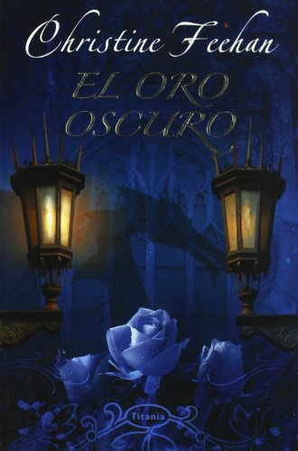El Oro Oscuro (Dark) (Spanish Edition) (8495752980) by Christine Feehan