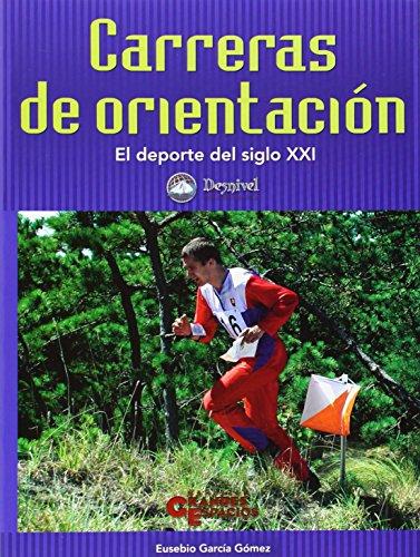 9788495760227: Carreras de orientación : el deporte del siglo XXI