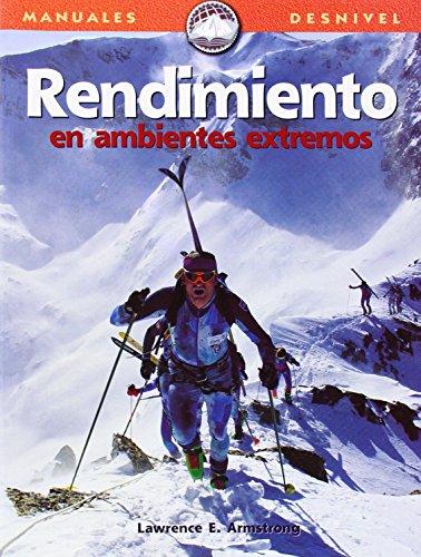 Rendimiento en ambientes extremos: Lawrence E. Armstrong