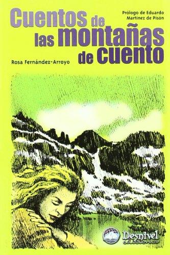 9788495760609: Cuentos de las montanas de cuento (Literatura Desnivel) (Spanish Edition)