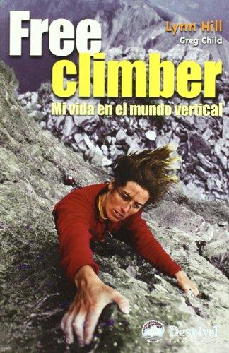 9788495760784: Free climber - mi vida en el mundo vertical
