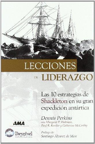 9788495760999: Lecciones de liderazgo : las 10 estrategias de Shaculeton en su gran expedición antártica