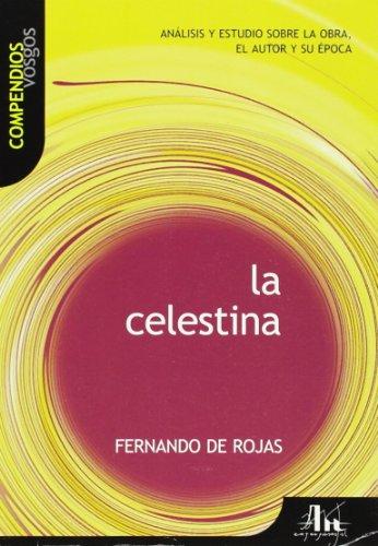 9788495761088: La celestina: Análisis y estudio sobre la obra, el autor y su época (Compendios Vosgos series) (Spanish Edition)
