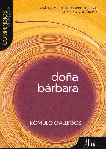 9788495761613: Dona Barbara: Analisis y estudio sobre la obra, el autor y su epoca (Compendios Vosgos series)