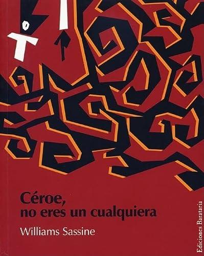 Ceroe, no eres un cualquiera (Coleccion Barbaros) (8495764245) by Sassine, Williams