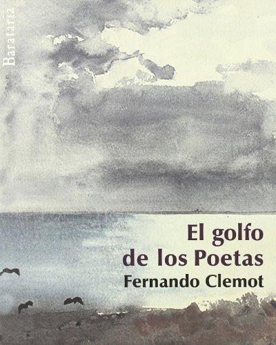 El golfo de los poetas (Coleccion Barbaros): Clemot, Fernando