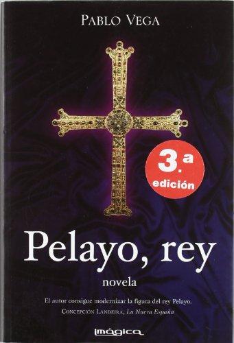 9788495772152: Pelayo, rey (Historia mítica)