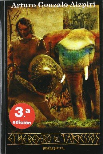 El Heredero De Tartessos - Arturo Gonzalo Aizpiri
