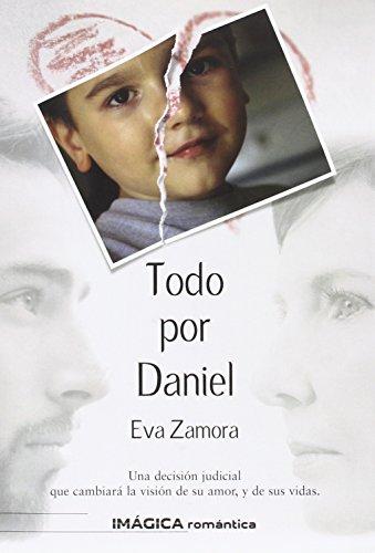 9788495772589: Todo por Daniel (Imágica Romántica)