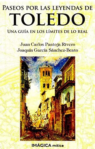 9788495772602: Paseos por las leyendas de Toledo: Una guía en los límites de lo real (Imágica Mítica)