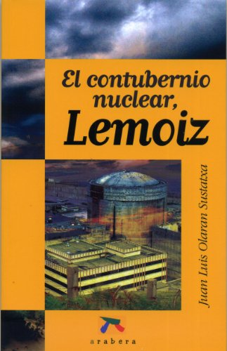 9788495774248: Contubernio nuclear, lemoiz, el