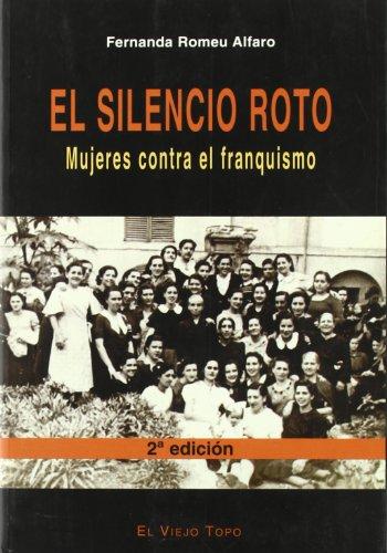 9788495776402: El silencio roto: Mujeres contra el franquismo