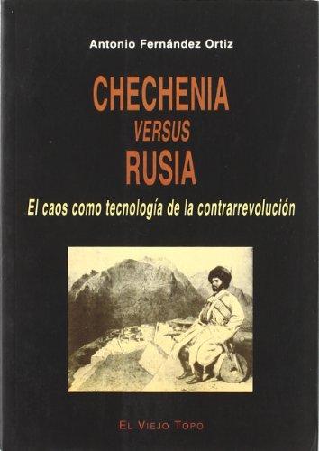 9788495776631: Chechenia versus Rusia : el caos como tecnología de la contrarrevolución