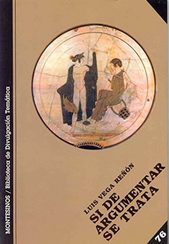 Si de argumentar se trata (Paperback): Luis Vega
