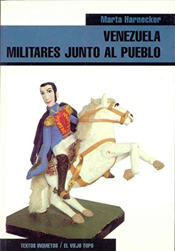 9788495776709: Venezuela : militares junto al pueblo
