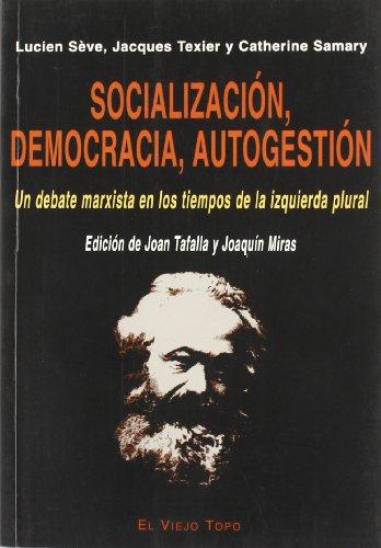 9788495776778: Socialización, democracia, autogestión : un debate marxista en los tiempos de la izquierda plural