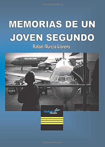 9788495777362: Memorias De Un Joven Segundo