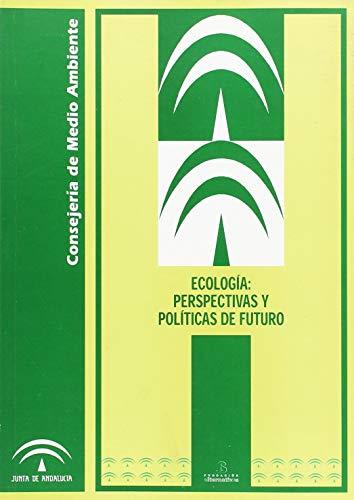 Ecología: perspectivas y políticas de futuro.: Araújo, Joaquín.